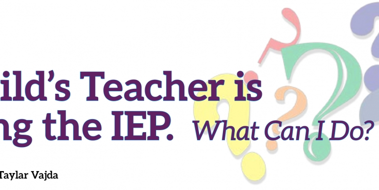 What To Do If Your Child's IEP is Not Being Followed
